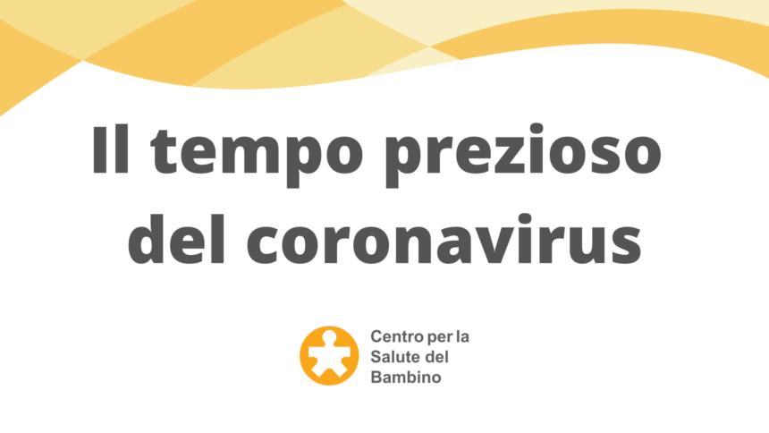 Il tempo (prezioso) del Coronavirus