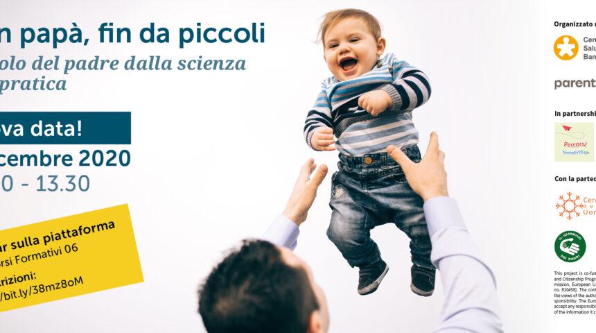 Sabato 5 Dicembre | Con papà Fin da Piccoli – Evento online